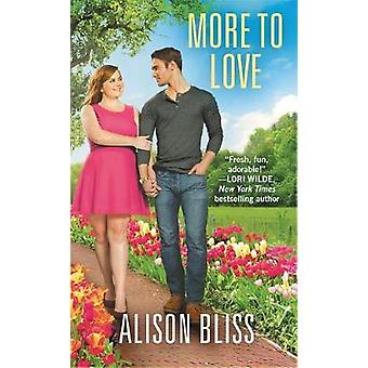 More to Love by Alison Bliss - 9781455568109 Book
