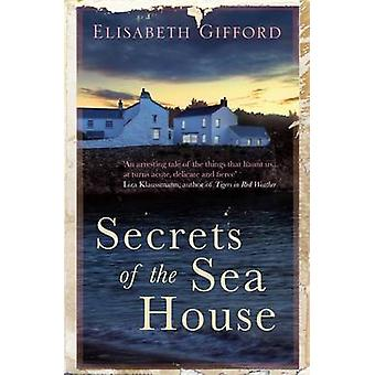 Secrets of the Sea House (Main) by Elisabeth Gifford - 9781782391135