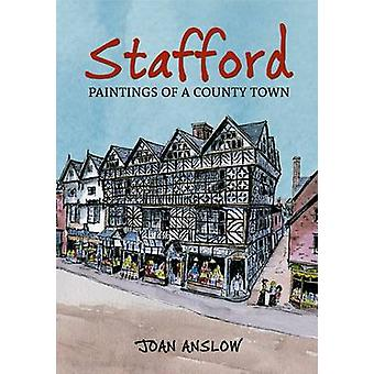 Stafford - Paintings of a County Town by Joan Anslow - 9781848684379 B