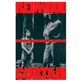 Redwood Curtain: A Play