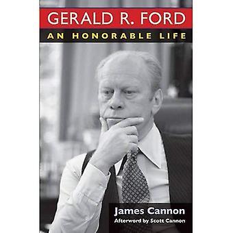 Gerald R. Ford: Eine ehrenhafte Leben
