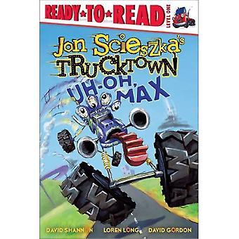 Uh-Oh, Max (Jon Scieszka's Trucktown (Inbunden))