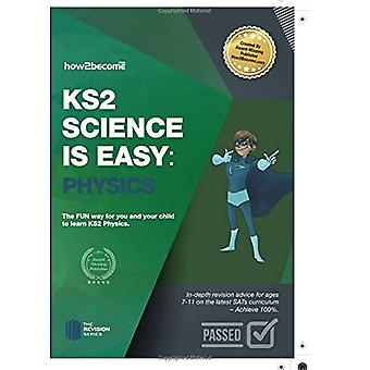 KS2 Science is Easy: PHYSICS. In-depth revision advice for ages 7-11 on the new SATS curriculum. Achieve 100% (Revision Series)