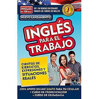 Ingl s En 100 D as - Ingl s Para El Trabajo / English for Work (Ingles en 100 Dias)