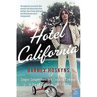 Hotel California: Singer / Songwriter und Cocaine Cowboys in den Canyons L.A. 1967-1976