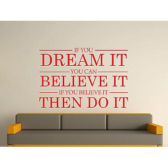 Dream It Believe It Do It Wall Art Sticker - Tomato Red