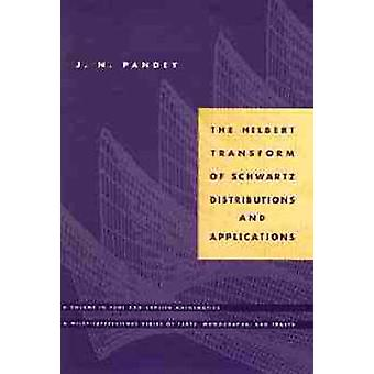 The Hilbert Transform of Schwartz Distributions and Applications by Pandey & J. N.