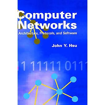Computer Networks Architecture Protocols and Software by Hsu & John Y.