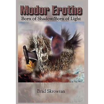 Modor Erothe  Born of ShadowBorn of Light by Skrowran & Brad