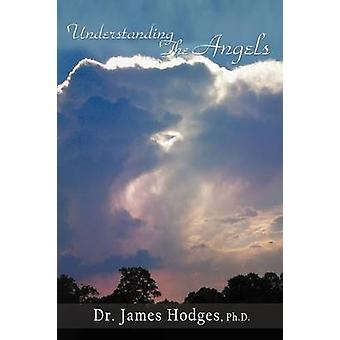Understanding the Angels by Hodges & James