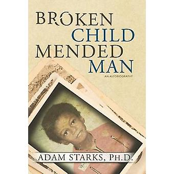 Broken Child Mended Man by Starks & Adam