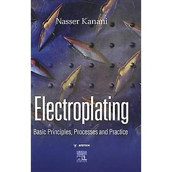 Galvaniseren basisprincipes processen en praktijken door Kanani & Nasser