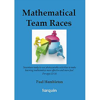 Mathematical Team Races  17 Exciting Activities for Ages 1316 by Paul Hambleton