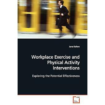 Am Arbeitsplatz Bewegung und körperliche Aktivität Interventionen von Dalton & Jane