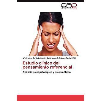 Estudio Clinico del Pensamiento Referencial by Senin Calderon M.