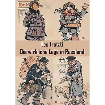 Die Wirkliche Lage in Russland par Trotzki & Leo