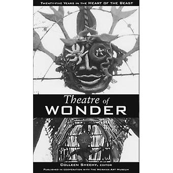 Theatre of Wonder - Twenty-five Years in the Heart of the Beast by Col