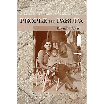 People of Pascua by Edward H. Spicer - Kathleen Mullen Sands - Rosamo