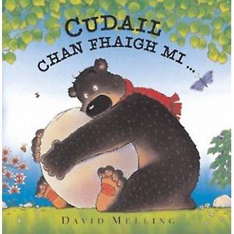 Cudail Chan Fhaigh Mi by David Melling - 9780861523597 Book