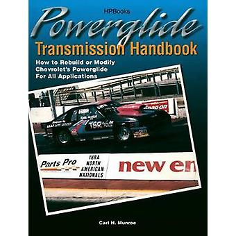 Powerglide Transmission Handbook - How to Rebuild or Modify Chevrolet'