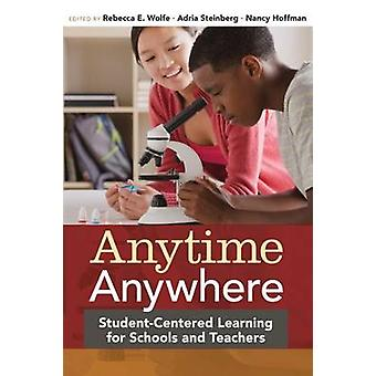 Anytime - Anywhere - Student-Centered Learning for Schools and Teacher