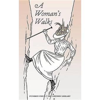 A Woman's Walks by Various Authors - 9781782273233 Book