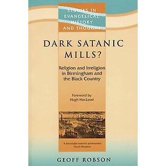 Dark Satanic Mills? - Religion and Irreligion in Birmingham and the Bl
