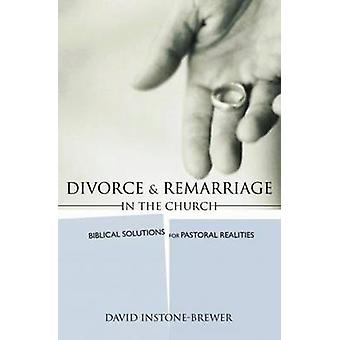 Divorce and Remarriage in the Church - Biblical Solutions for Pastoral