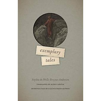 Exemplary Tales by Sophia de Mello Breyner Andresen - Alexis Levitin