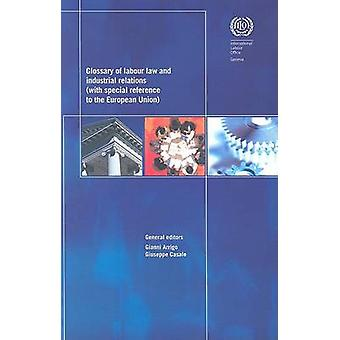 Glossary of Labour Law and Industrial Relations - With Special Referen