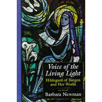 Voice of the Living Light - Hildegard of Bingen and Her World by Barba