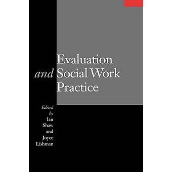 Evaluation and Social Work Practice by Shaw & Ian