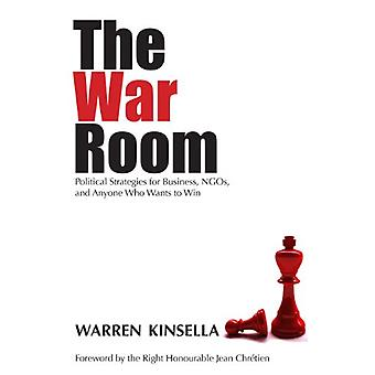 The War Room - Political Strategies for Business - NGOs - and Anyone W