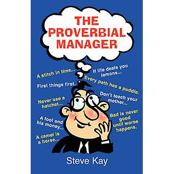 The Proverbial Manager by Kay & Steve