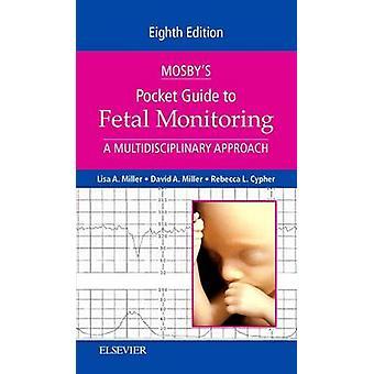 Mosbys Pocket Guide to Fetal Monitoring by Lisa Miller