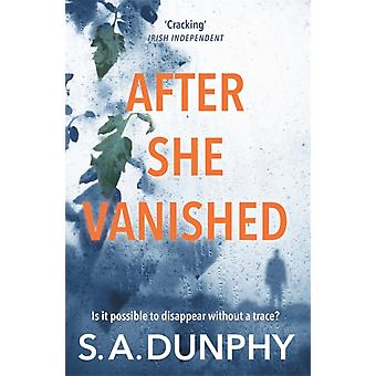 After She Vanished by S A Dunphy