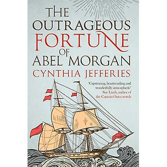 Outrageous Fortune of Abel Morgan by Cynthia Jefferies