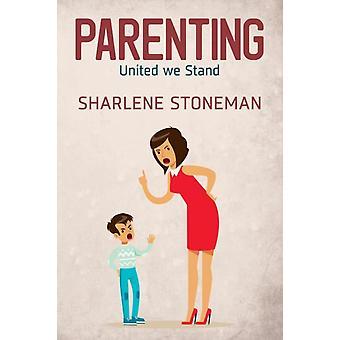 Parenting United We Stand by Stoneman & Sharlene