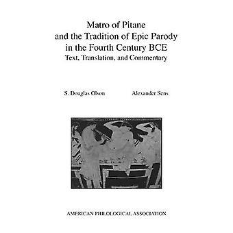 Matro di Pitane e la tradizione della parodia epica nel IV secolo a.C.: Testo, Traduzione e Commento (American Philological Association American Classical Studies)