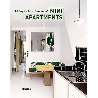 Mini Apartments - Living in Less Than 50m2 by Patricia Martinez - 9788
