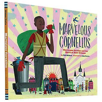 Marvelous Cornelius - Hurricane Katrina and the Spirit of New Orleans