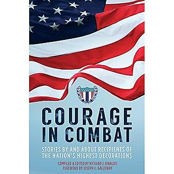 Courage in Combat: Stories by and about Recipients of� the Nation's Highest Decorations