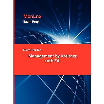 Exam Prep for Management by Kreitner 10th Ed. by MznLnx