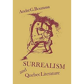 Surrealism and Quebec Literature History of a Cultural Revolution by Bourassa & Andr G.