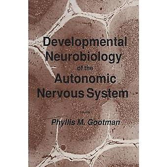 Developmental Neurobiology of the Autonomic Nervous System by Gootman & Phyllis M.