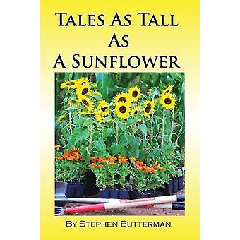 Tales as Tall as a Sunflower by Butterman & Stephen