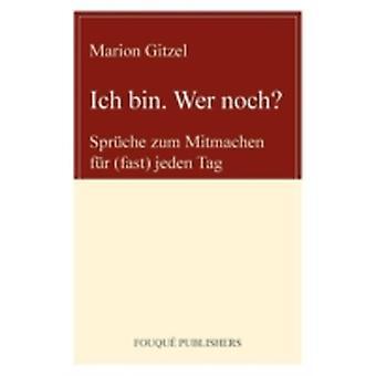 Ich Bin. Wer Noch by Gitzel & Marion