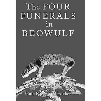 De fyra begravningarna i Beowulf av Gale OwenCrocker