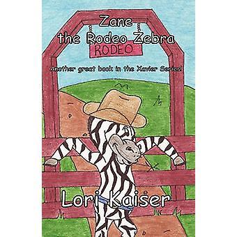 Zane the Rodeo Zebra by Kaiser & Lori