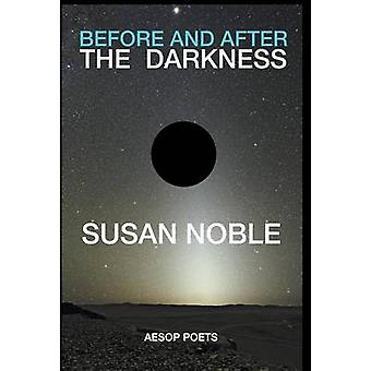 Before and After the Darkness by Noble & Susan
